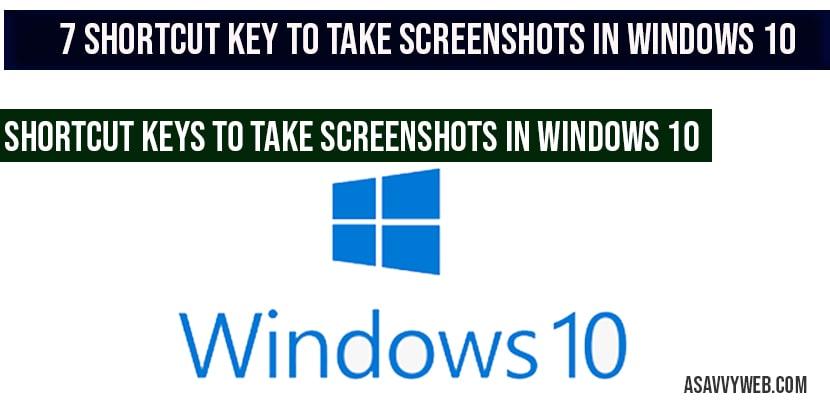 7 Shortcut key to Take Screenshots in Windows 10