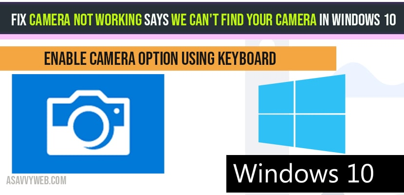 Fix camera not working says we can't find your camera in windows 10
