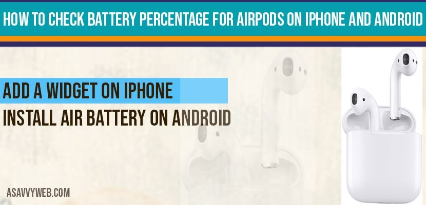 How to Check Battery Percentage for Airpods on iPhone and Android