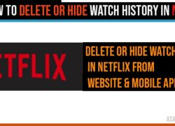 How to Delete or Hide watch History in Netflix From Website & Mobile APP