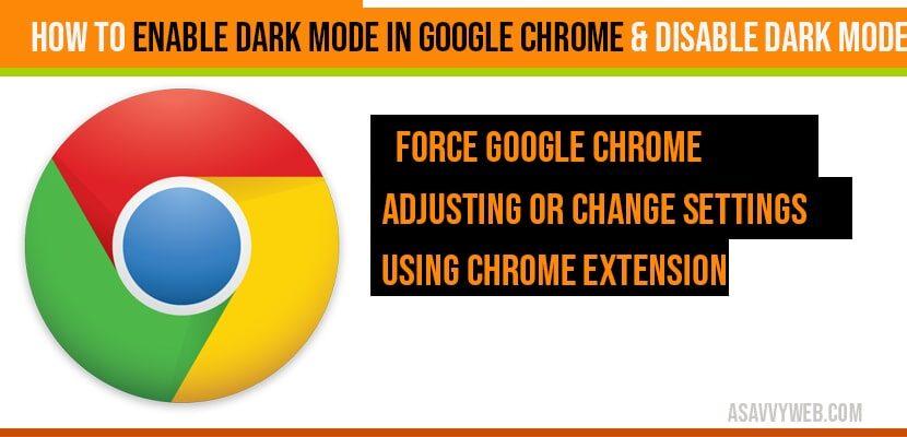 How to Enable dark mode in Google Chrome & Disable dark mode