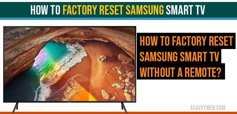 How to Factory Reset Samsung Smart tv using remote & Without Remote