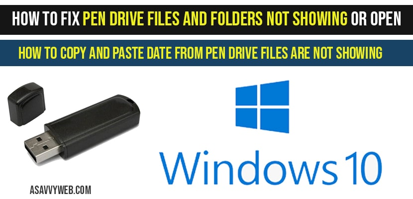 How to Fix Pen Drive files and folders not showing or open in windows 10