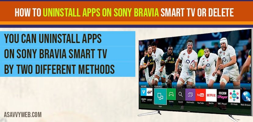 How to Uninstall Apps on Sony Bravia Smart Tv or Delete