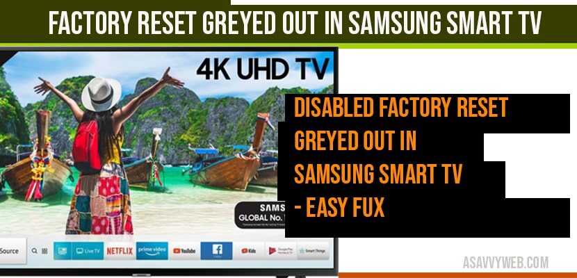 How to fix Disabled Factory reset greyed out in Samsung Smart tv