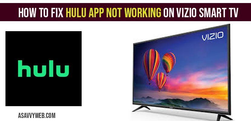 How to fix Hulu App not working on Vizio Smart tv
