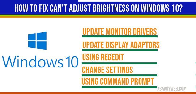How to fix can't adjust brightness on windows 10