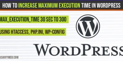 How to increase Maximum Execution Time in WordPress from 30 seconds to 300