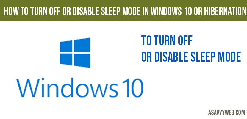 How to turn off or disable sleep mode in windows 10 or Hibernation Mode