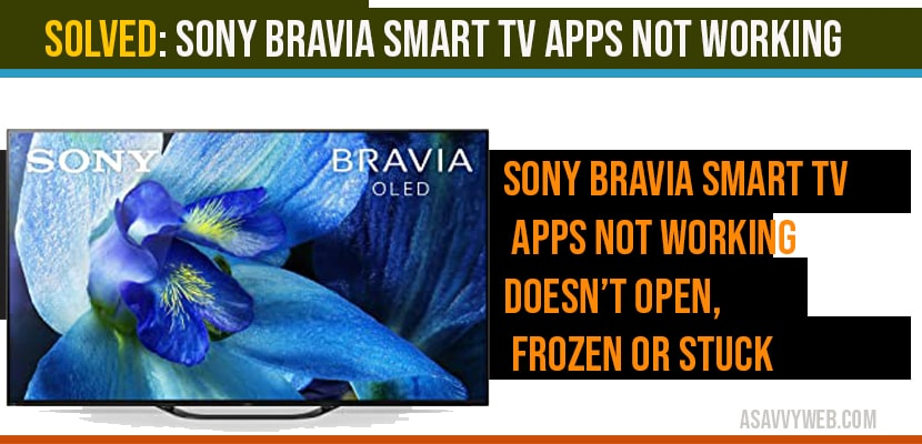 Sony bravia Smart tv Apps not working doesn't open, frozen or stuck
