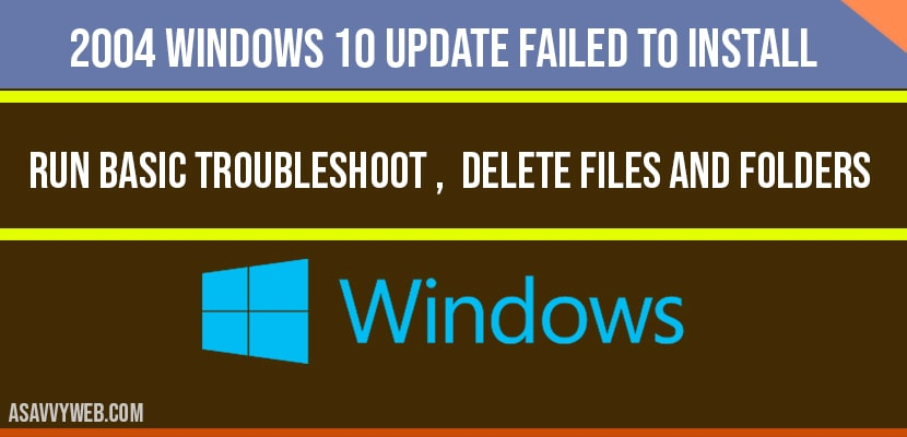 2004 windows 10 update failed to install – Delete windows Folders