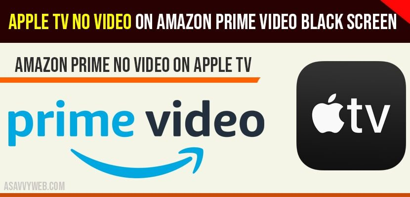 Apple tv No Video on Amazon Prime Video Black screen