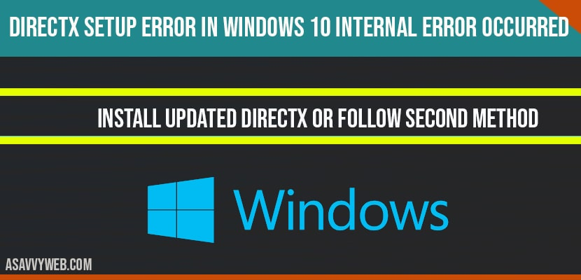 Directx Setup Error in Windows 10 Internal Error Occurred