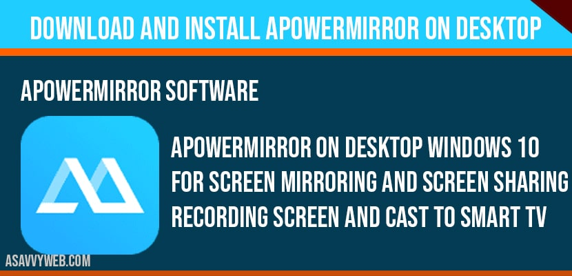 Download and Install Apowermirror on desktop windows 10 for Screen Mirroring