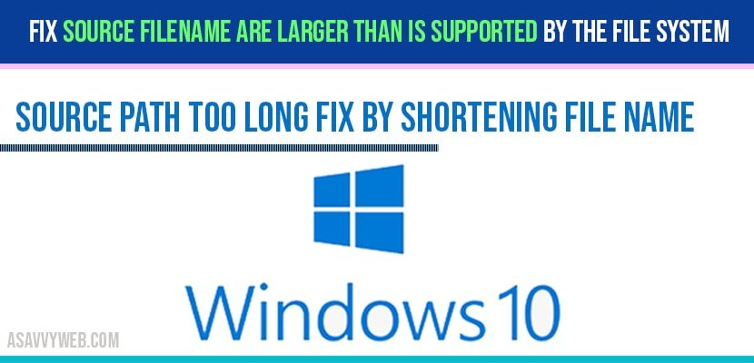 Fix Source Filename are larger than is supported By the file system – Source path too long