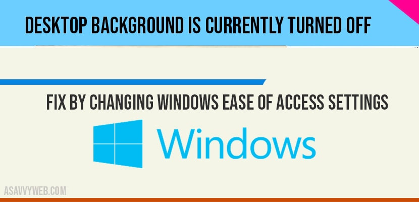 Fix by changing windows ease of access settings in windows 10