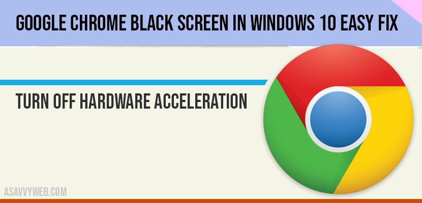 Google Chrome Black Screen in windows 10 Easy Fix