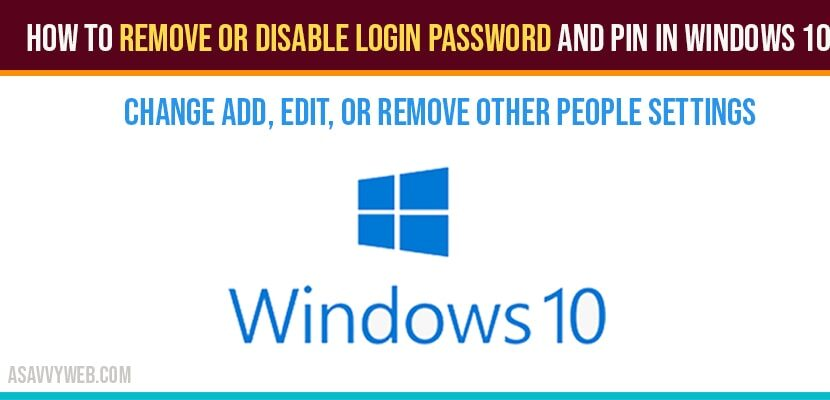 How to Remove or Disable login password and PIN in windows 10