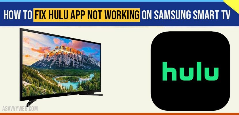How to fix HULU App Not Working on Samsung Smart TV
