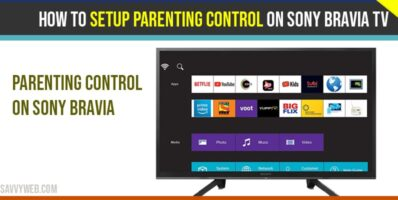 How to setup parenting control on Sony Bravia tv