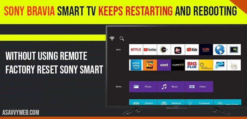 Sony Bravia Smart TV Keeps Restarting and Rebooting