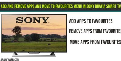 Add and Remove apps and Move to favourites menu in Sony Bravia smart tv