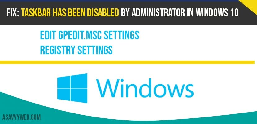 Fix-Taskbar has been disabled by administrator in windows 10
