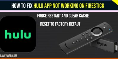 How to Fix Hulu App Not Working on Firestick