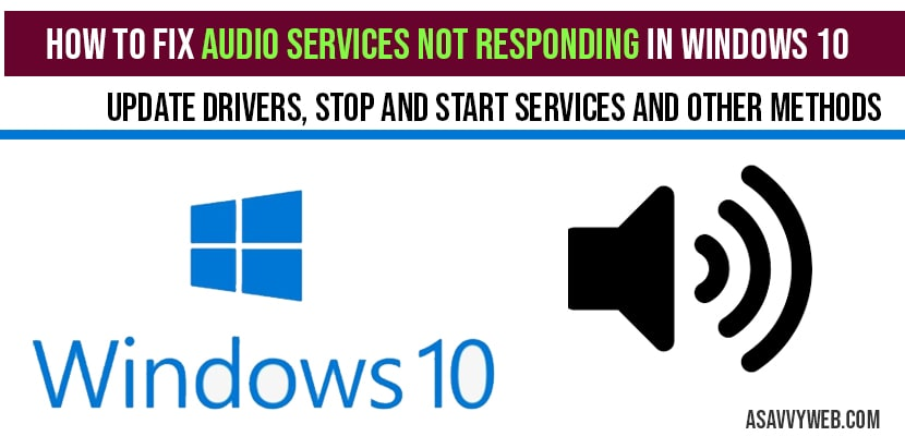 How to fix Audio services not responding in windows 10