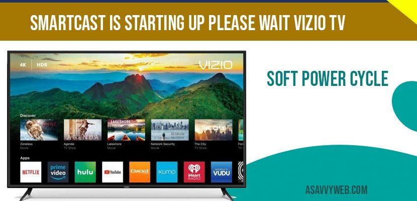 Smartcast is starting up please wait vizio tv