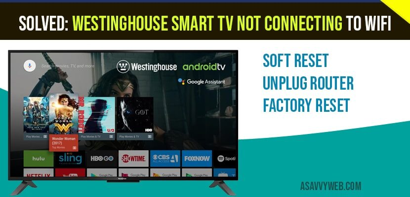 Solved Westinghouse Smart TV not connecting to wifi
