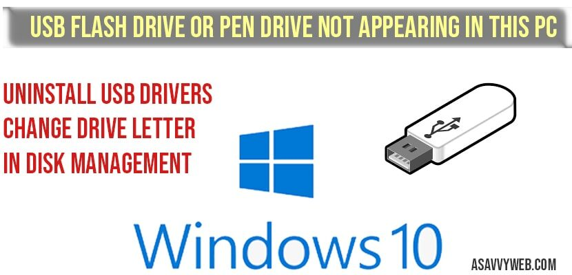 USB flash Drive or Pen drive Not Appearing in This PC