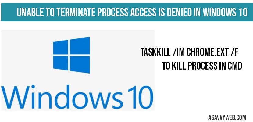 Unable to terminate process Access is denied in windows 10