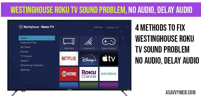 Westinghouse-Roku-tv-sound-problem-no-audio-delay-audio-min