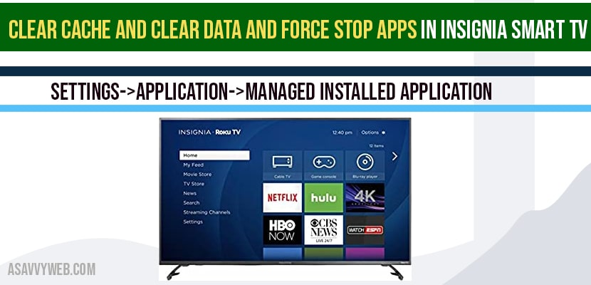 Clear Cache and Clear Data and Force stop apps in Insignia Smart tv