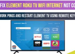 Element Roku TV WIFI internet not connecting