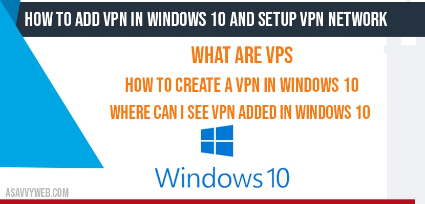 How to Add VPN in windows 10 and Setup VPN Network