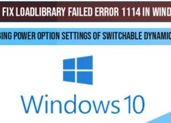 How to Fix LoadLibrary Failed error 1114 in windows 10