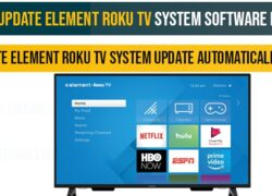 How to Update Element Roku tv System Software firmware