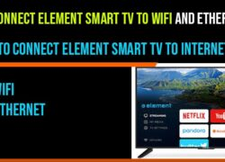 How to connect element Smart tv to WIFI and Ethernet Cable