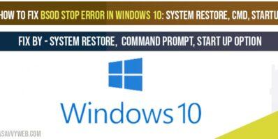 How to fix BSOD stop error in windows 10- System restore, CMD, StartUp