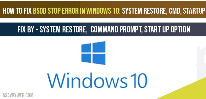 How to fix BSOD stop error in windows 10- System restore, CMD, StartUp