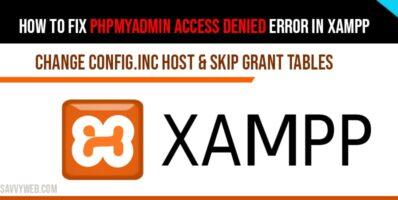 How to fix phpMyAdmin access Denied error in XAMPP