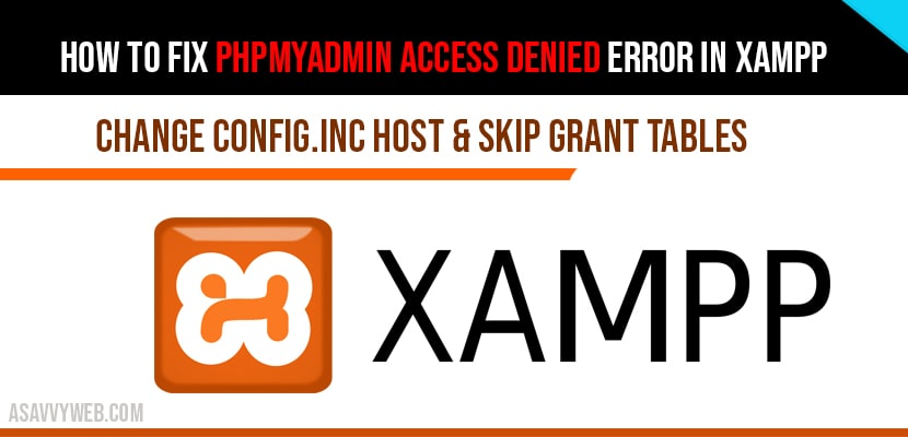 How to fix phpMyAdmin access Denied error in XAMPP