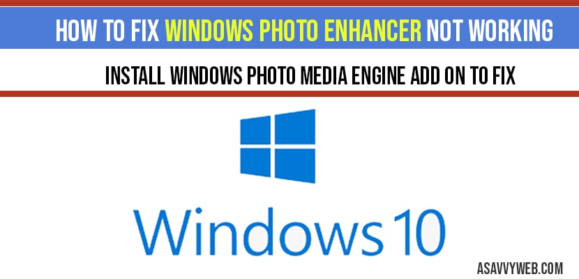 How to fix windows photo enhancer not working