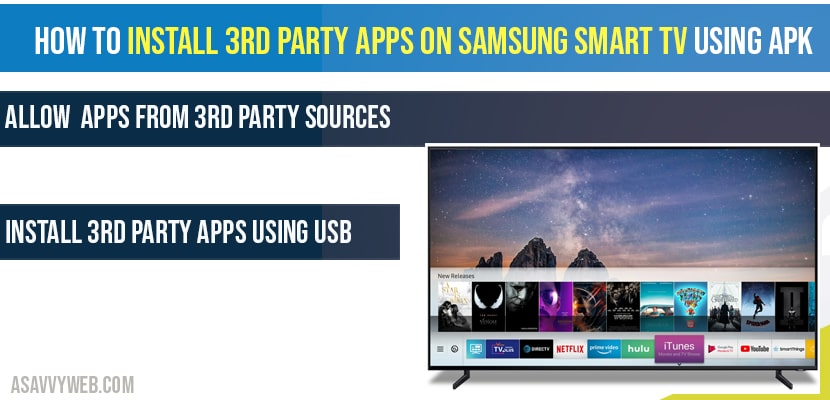 How To Install 3rd Party Apps On Samsung Smart Tv Using Apk Usb A Savvy Web