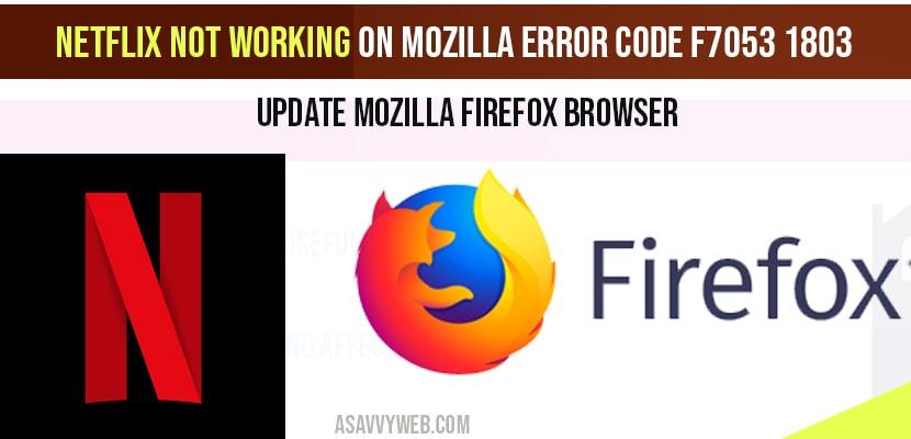 Netflix not working on Mozilla 2020 error code f7053 1803