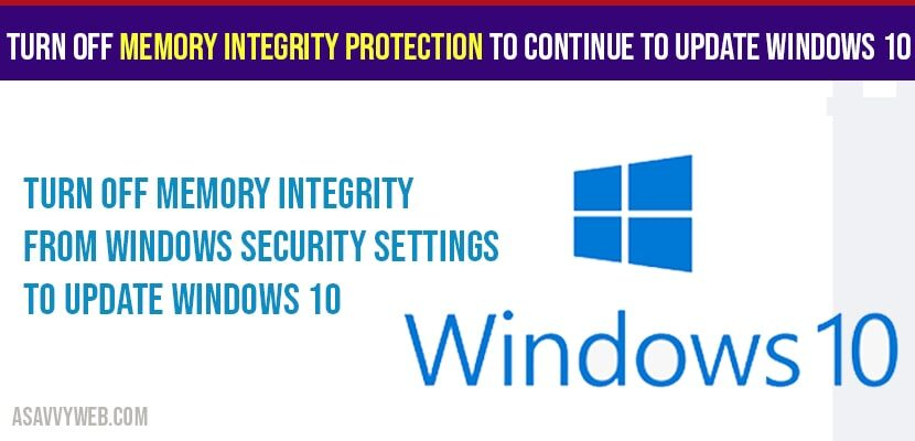 Turn off Memory Integrity Protection to Continue to Update Windows 10