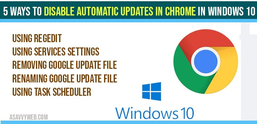 5 Ways to Disable automatic updates in chrome in windows 10