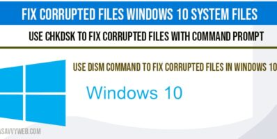 Fix corrupted files windows 10 System files